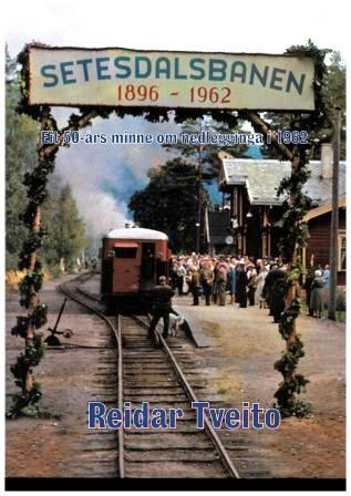 Setesdalsbanen 1896-1962 NY